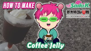 How To Make Coffee Jelly | Saiki Kusuo | Saiki Kusuo no ?-nan | Anime Recipes