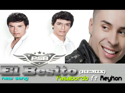 El Besito (Remix) Pasabordo Ft Reykon