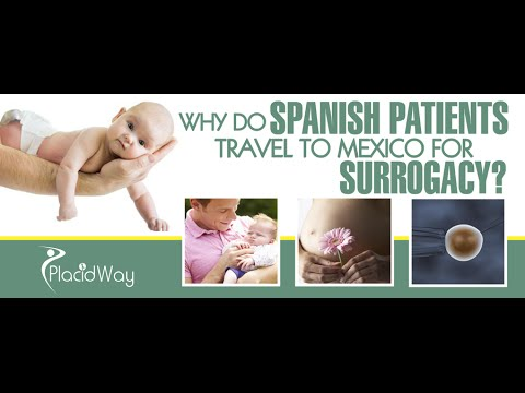 Why Do Spanish Patients Travel To Mexico For Surrogacy?