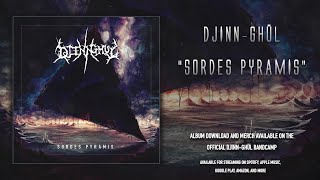 DJINN-GHÜL - SORDES PYRAMIS [OFFICIAL ALBUM STREAM] (2020) SW EXCLUSIVE