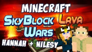 Skyblock Lava Wars - Hannah and Nilesy