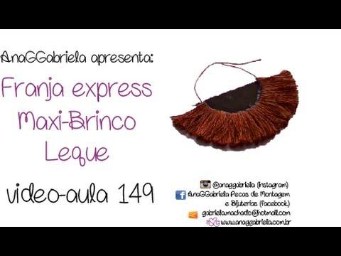 AnaGGabriela - Vídeo-aula 149 - Franja express para Máxi-brinco leque