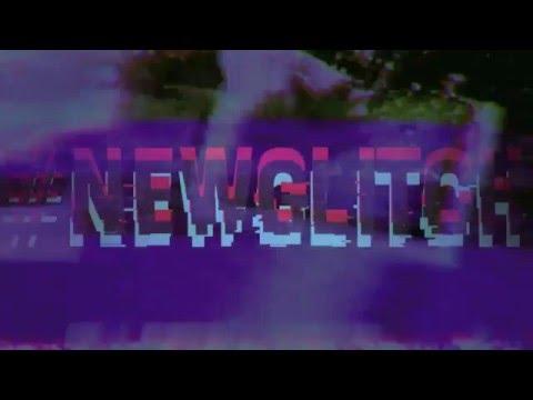 #NEWGLITCH [TEASER]
