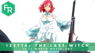 Is Izetta The Last Witch Worth Watching? | First Reaction of Eps 1-7