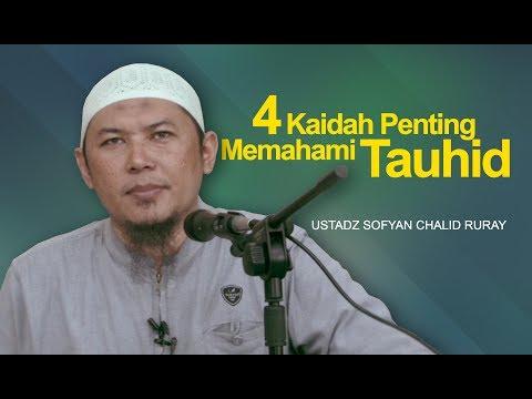 Ustadz Sofyan Chalid Ruray - 4 Kaidah Penting Memahami Tauhid