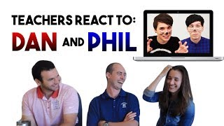 TEACHERS REACT TO DAN AND PHIL // http.morgan ft. Yep that's Moe