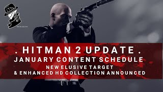 HITMAN 2 Update | January Content Schedule, New Elusive Target & Game Announced!