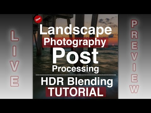 LIVE SHOW: Landscape Photography Post Processing & HDR Blending Tutorial Preview