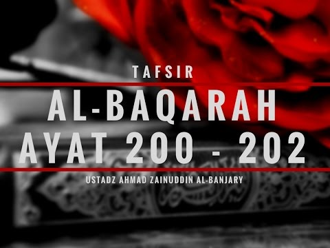 Tafsir Surah Al-Baqarah Ayat 200-202 - Ustadz Ahmad Zainuddin, Lc