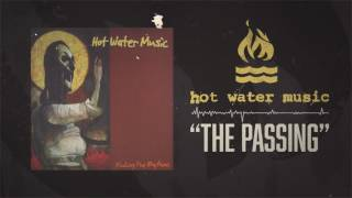 Watch Hot Water Music The Passing video