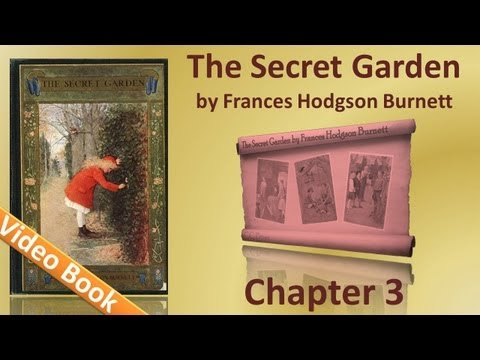 Chapter 03 &#8211; The Secret Garden by Frances Hodgson Burnett