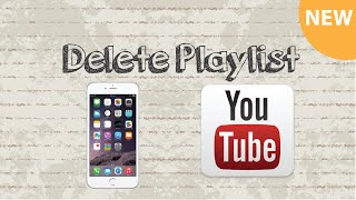 How to delete playlist on Youtube Mobile App | UPDATE