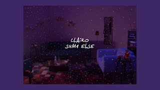 SUM1 ELSE // CLAIRO (LYRICS)