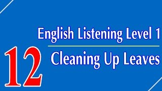 English Listening Level 1 - Lesson 12 - Cleaning Up Leaves
