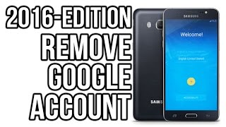 2016 edition - SAMSUNG bypass google account (FRP LOCK) j5, j7, j2,j3, s6, s6 edge