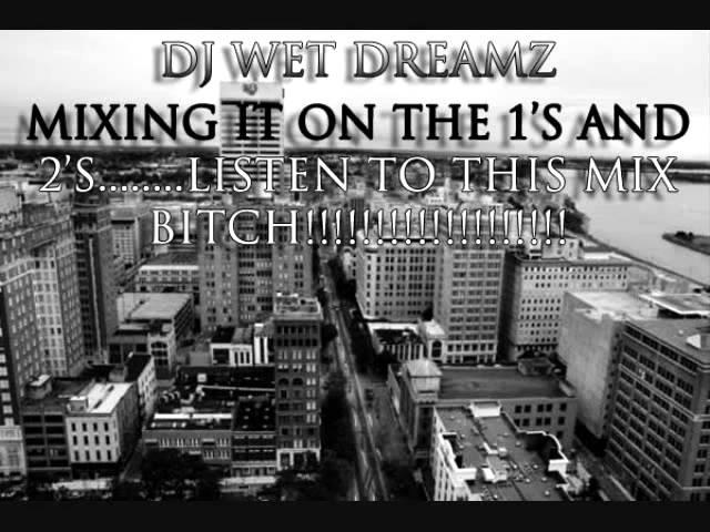 DJ WET DREAMZ YTHM 4/22/11 part 1