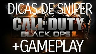TOP 5 DICAS PARA SNIPERS CALL OF DUTY BO 2 (+GAMEPLAY)