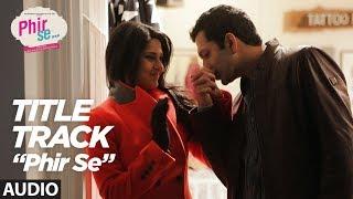 download lagu Phir Setitle Track  Full  Song  Kunal gratis