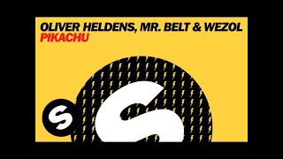 Oliver Heldens, Mr. Belt & Wezol - Pikachu (Original Mix)