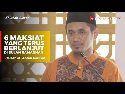 Khutbah Jum'at : 6 MAKSIAT yang Terus Berlanjut di Ramadhan - Ustadz M Abduh Tuasikal
