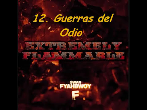 Swan Fyahbwoy [EXTREMELY FLAMMABLE] Entero