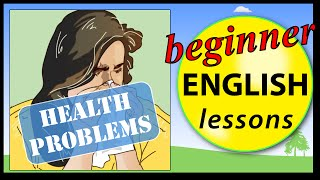 Health problems in English, Beginner vocabulary