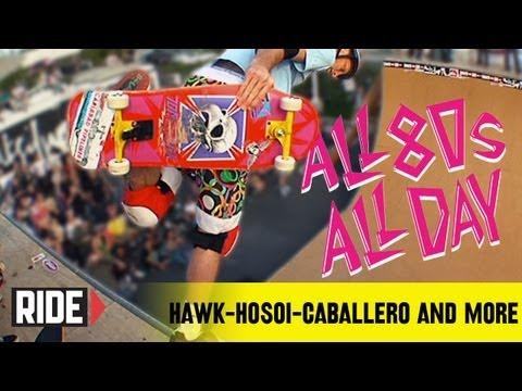 All 80s ALL DAY 2008 - Tony Hawk, Christian Hosoi, Steve Caballero, and More!