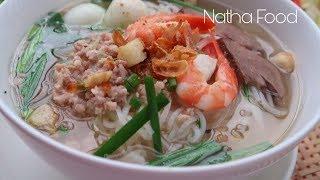 Hủ tiếu Nam Vang, bí quyết nấu hủ tiếu kinh doanh chi tiết ai cũng làm được || Natha Food