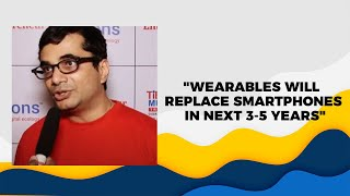 Wearables will replace smartphones in