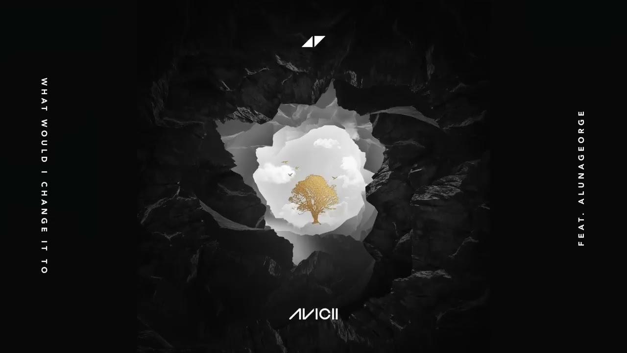 "Avicii - What Would I Change It To ""Audio"" ft. AlunaGeorge"