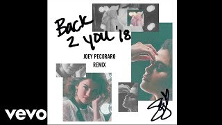 Download Lagu Selena Gomez - Back To You (Joey Pecoraro Remix/Audio) Gratis STAFABAND
