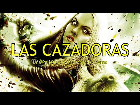 Las Cazadoras (Largometraje)