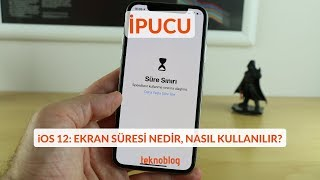iOS 12: Ekran süresi nedir, nasıl kullanılır?