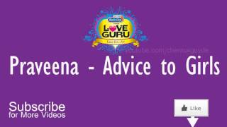 Praveena - Advice to Girls | Radio City Love Guru Tamil 91.1