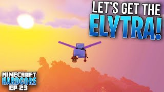 HARDCORE MINECRAFT! Let's get the ELYTRA! Ep. 23