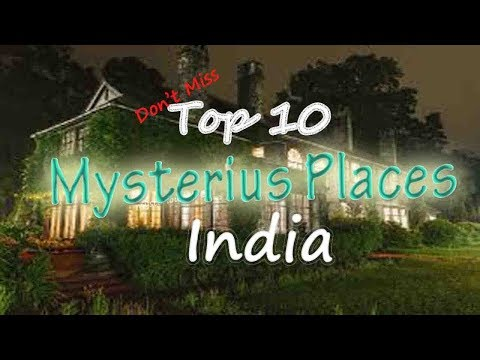 Top 10 mysterious place in india..IN BENGALI...AR 360