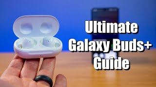 Ultimate Guide to the Samsung Galaxy Buds+