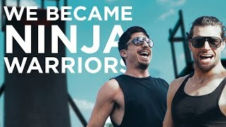 WE BECAME NINJA WARRIORS - vlog ep. 15