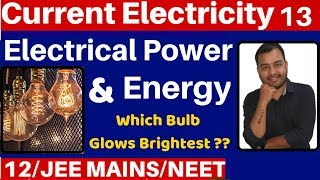 Current Electricity 13 : Electrical Power and Energy I Which BULB Glows Brighter ?JEE/NEET