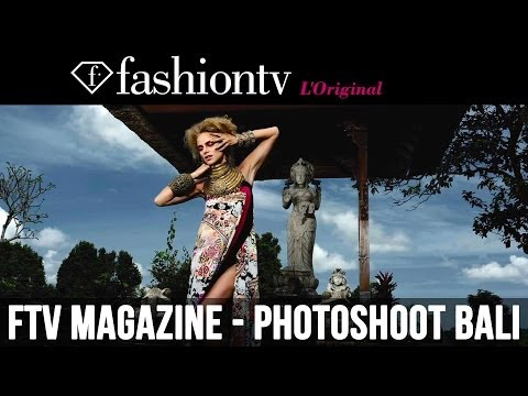 FTV Magazine Heritage Issue - Bali Photoshoot - Behind the Scenes | FashionTV