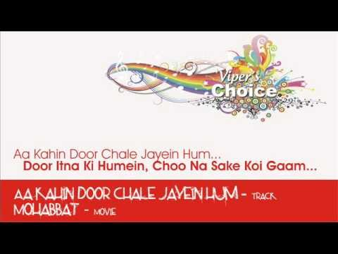Aa Kahin Door Chalein Jayen Hum - Mohabbat