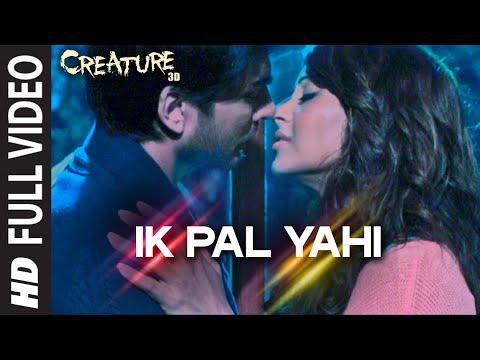 Ik Pal Yahi FULL VIDEO Song   Mithoon   Creature 3D, Bipasha Basu   Imran Abbas Naqvi