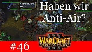 Haben wir Anti-Air? - Let's Play Warcraft 3: Reign of Chaos Kampagne (Blind) #46 [Deutsch | German]