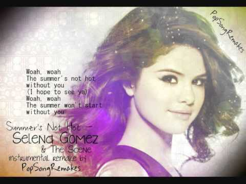 Selena Gomez & The Scene - Summer's Not Hot (instrumental Remake + Lyrics) video