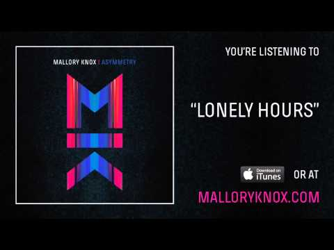 Mallory Knox - Lonely Hours