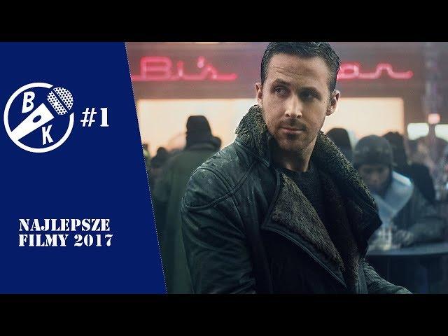 Podcast BK#1 Najlepsze filmy 2017