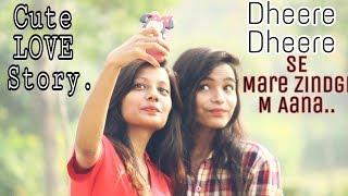Dheere Dheere Se Mare Zindgi M Aana || cute love story by kkc stp ||
