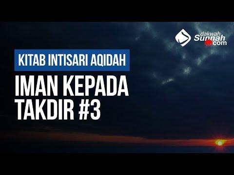 Iman Kepada Takdir #3 - Ustadz Khairullah Anwar Luthfi, Lc