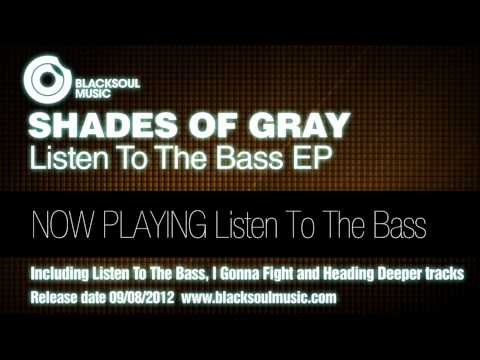 Shades Of Gray - Listen To The Bass video
