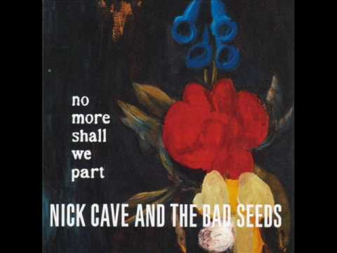 Nick Cave & The Bad Seeds - We Came Along This Road